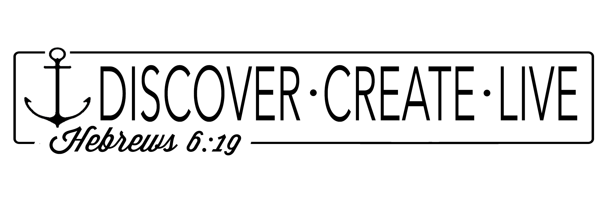 Discover. Create. Live.